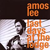 Last Days At The Lodgepar Amos Lee