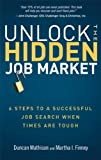 img - for Unlock the Hidden Job Market: 6 Steps to a Successful Job Search When Times Are Tough book / textbook / text book
