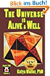 The Universe is Alive and Well: The O...
