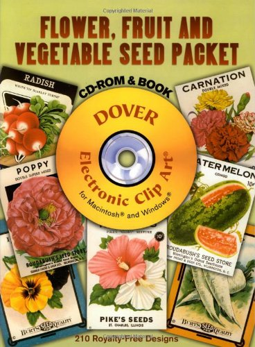 Flower, Fruit and Vegetable Seed Packet CD-ROM and Book (Dover Electronic Clip Art)