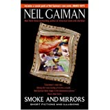 Smoke And Mirrors: Short Fictions and Illusionsby Neil Gaiman