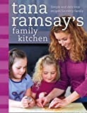 Tana Ramsay Tana Ramsay's Family Kitchen: Simple and Delicious Recipes for Every Family