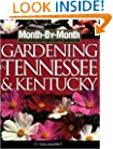 Month-By-Month Gardening in Tennessee and Kentucky: What To Do Each Month To Have a Beautiful Garden All Year