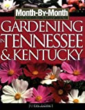 img - for Month-By-Month Gardening in Tennessee and Kentucky: What To Do Each Month To Have a Beautiful Garden All Year book / textbook / text book