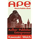 APE: Author, Publisher, Entrepreneur-How to Publish a Book ~ Guy Kawasaki