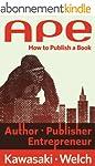 APE: Author, Publisher, Entrepreneur-...