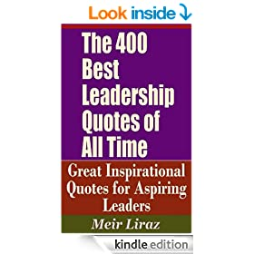 The 400 Best Leadership Quotes of All Time - Great Inspirational Quotes for Aspiring Leaders