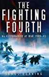 img - for The Fighting Fourth: No. 4 Commando at War 1940-45 book / textbook / text book