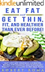 Eat Fat and Get Thin, Fit, and Health...