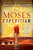 The Moses Expedition: A Novel