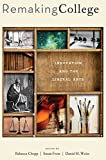 img - for Remaking College: Innovation and the Liberal Arts book / textbook / text book
