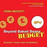 Beyond Baked Beans Budget: A Student Cookbook