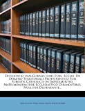 img - for Dissertatio Inauguralis Juris Publ. Eccles. De Domino Territoriali Protestantico Suis Subditis Catholicis In Impedimentio, Matrimonium Jure ... Nulliter Dispensante... (Latin Edition) book / textbook / text book