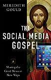 The Social Media Gospel: Sharing the Good News in New Ways