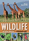 Wildlife of East Africa: a Photographic Guide