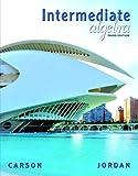 Intermediate Algebra (3rd Edition) (The Carson Algebra Series)