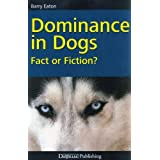 Dominance in Dogs - Fact or Fiction?by Barry Eaton