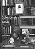 Quiet London: Culture Siobhan Wall