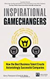 img - for Inspirational Gamechangers: How the best business talent create astonishingly successful companies book / textbook / text book