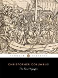 The Four Voyages: Being His Own Log-Book, Letters and Dispatches with Connecting Narratives.. (Penguin Classics) by Columbus, Christopher Reprint Edition [Paperback(1992)]