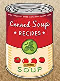 The Canned Soup Cookbook: 50 Easy & Delicious Dinner Recipes using Canned Soup (Recipe Top 50's Book 116)