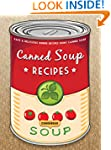 The Canned Soup Cookbook: 50 Easy & D...
