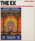 img - for The Ex: A Picture History of the Canadian National Exhibition book / textbook / text book