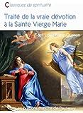 Trait� de la vraie d�votion � la sainte Vierge Marie