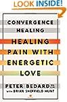 Convergence Healing: Healing Pain wit...