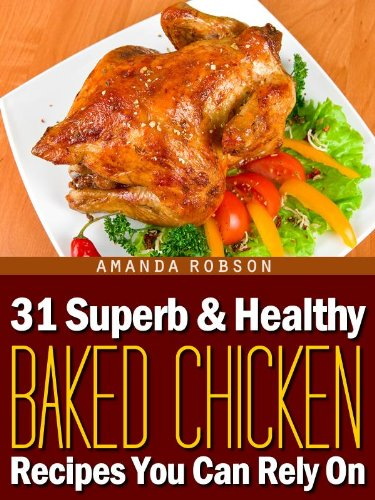 <strong>Enjoy These Four Free Kindle Titles: Amanda Robson's <em>31 Superb & Healthy Baked Chicken Recipes You Can Rely On</em>, M.D. Grayson's <em>No Way to Die</em>, AFN Clarke's <em>An Unquiet American</em> and Russell Beneke's <em>The One</em></strong>