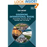Governing International Rivers: Polycentric Politics in the Mekong and the Rhine