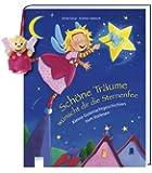 Schöne Träume wünscht dir die Sternenfee: Kleine Gutenachtgeschichten zum Vorlesen