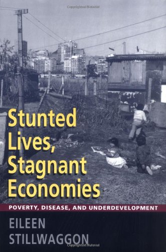 Stunted Lives, Stagnant Economies: Poverty, Disease, And Underdevelopment