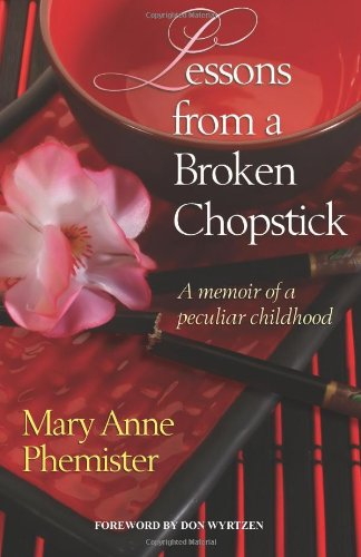 Lessons from a Broken Chopstick: A memoir of a peculiar childhood