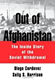 img - for Out of Afghanistan: The Inside Story of the Soviet Withdrawal 1st edition by Cordovez, Diego, Harrison, Selig S. (1995) Hardcover book / textbook / text book