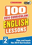 100 English Lessons: Year 2 (100 Lessons - 2014 Curriculum)