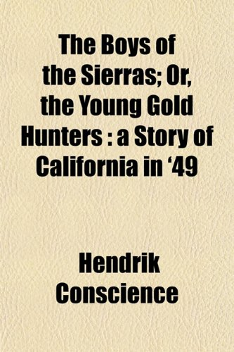 The Boys of the Sierras; Or, the Young Gold Hunters: a Story of California in '49