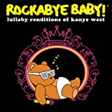 Rockabye Baby! Lullaby Renditions of Kanye West