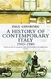 A History of Contemporary Italy: Society and Politics: 1943-1980 (Penguin History)