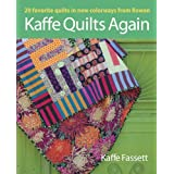 Kaffe Quilts Again: 20 Favorite Quilts in New Colorways from Rowanby Kaffe Fassett