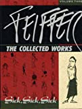 Feiffer: The Collected Works, Vol. 3: Sick, Sick, Sick (1560970308) by Jules Feiffer
