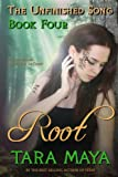 The Unfinished Song - Book 4: Root