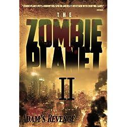 Zombie Planet II- Adam's Revenge