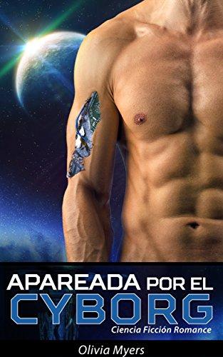 Ciencia Ficción Romance: Apareada Por El Cyborg (BBW Espacio Sci-Fi Romance) (Nuevas historias cortas de fantasía paranormal para adultos)