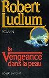 echange, troc Robert Ludlum - La vengeance dans la peau