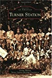 img - for Turner Station (Images of America: Maryland) book / textbook / text book