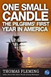 One Small Candle: The Pilgrims First Year in America (The Thomas Fleming Library)