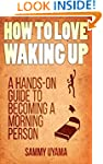 How To Love Waking Up: A Hands-On Gui...