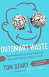 img - for Outsmart Waste: The Modern Idea of Garbage and How to Think Our Way Out of It by Szaky, Tom (2014) Paperback book / textbook / text book