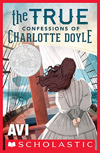 Newbery Honor Book: Charlotte finds herself the lone passenger on a long sea voyage with a cruel captain and a mutinous crew…  The True Confessions of Charlotte Doyle by Avi